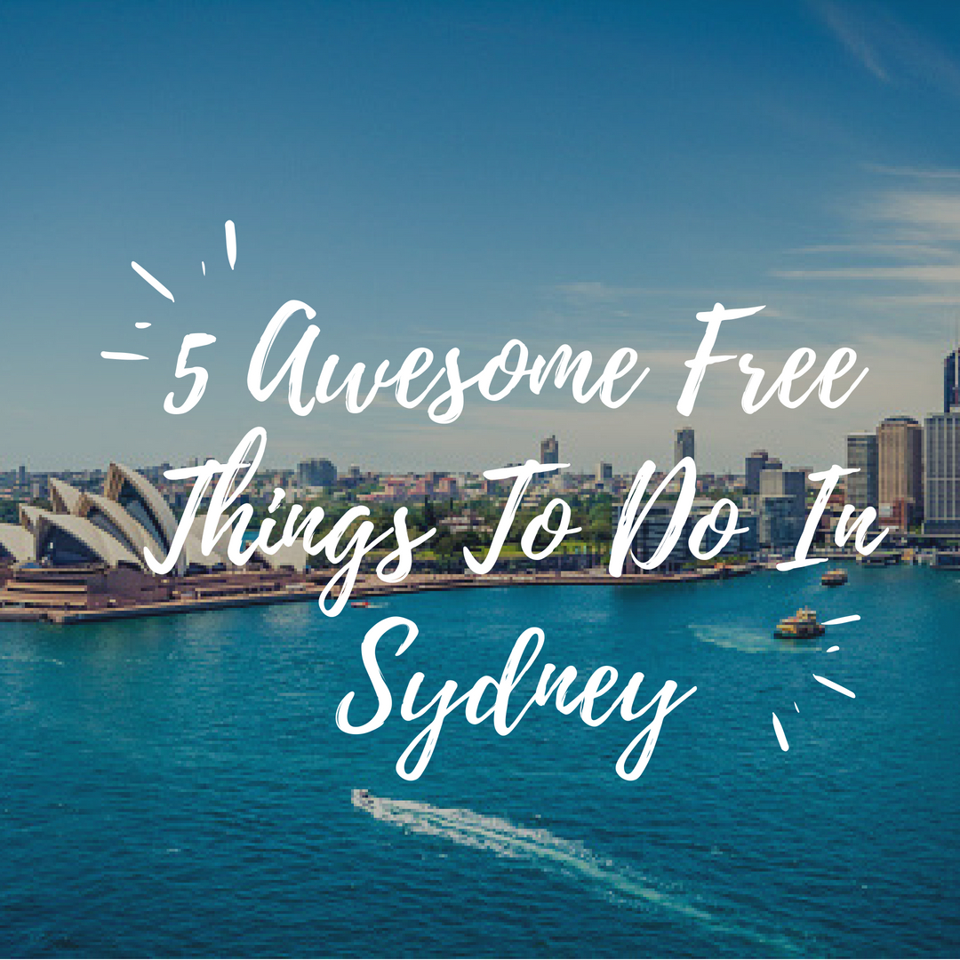 5 Awesome Free Things To Do In Sydney