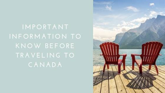 Important Information to Know Before Traveling to Canada