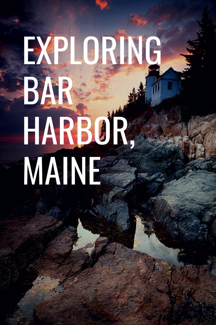 Exploring Bar Harbor, Maine