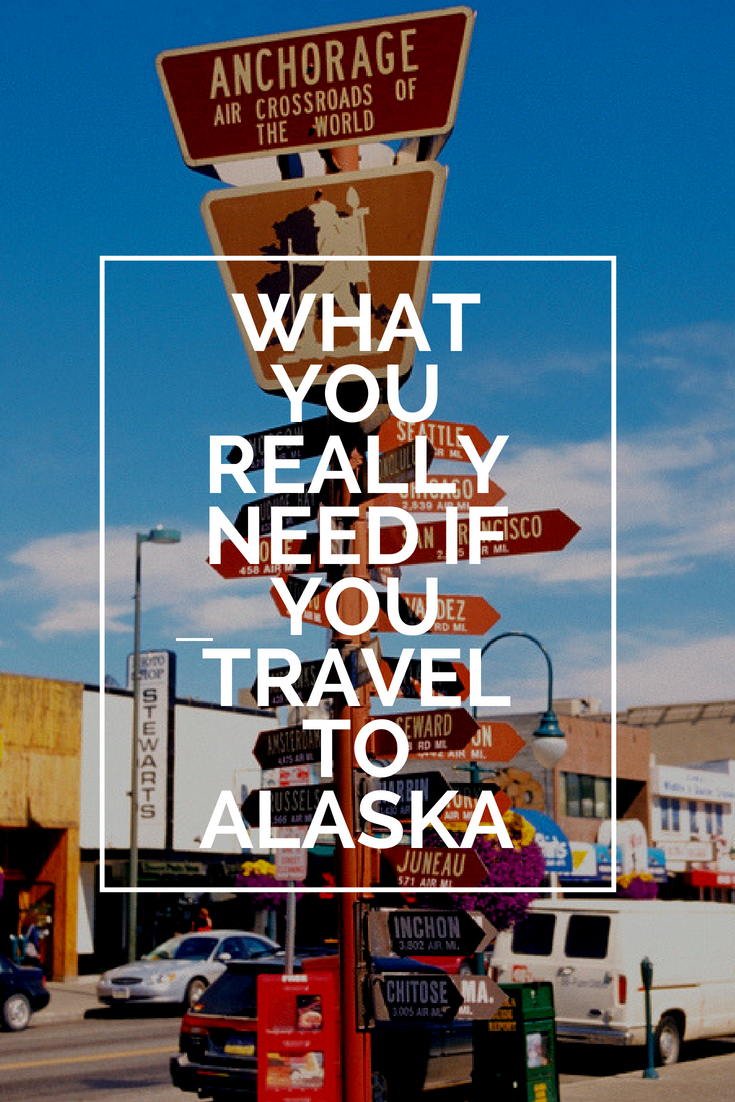 What You Really Need If You Travel To Alaska