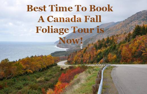 Best Time To Book A Canada Fall Foliage Tour is Now