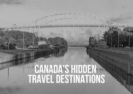 Canada's Hidden Travel Destinations