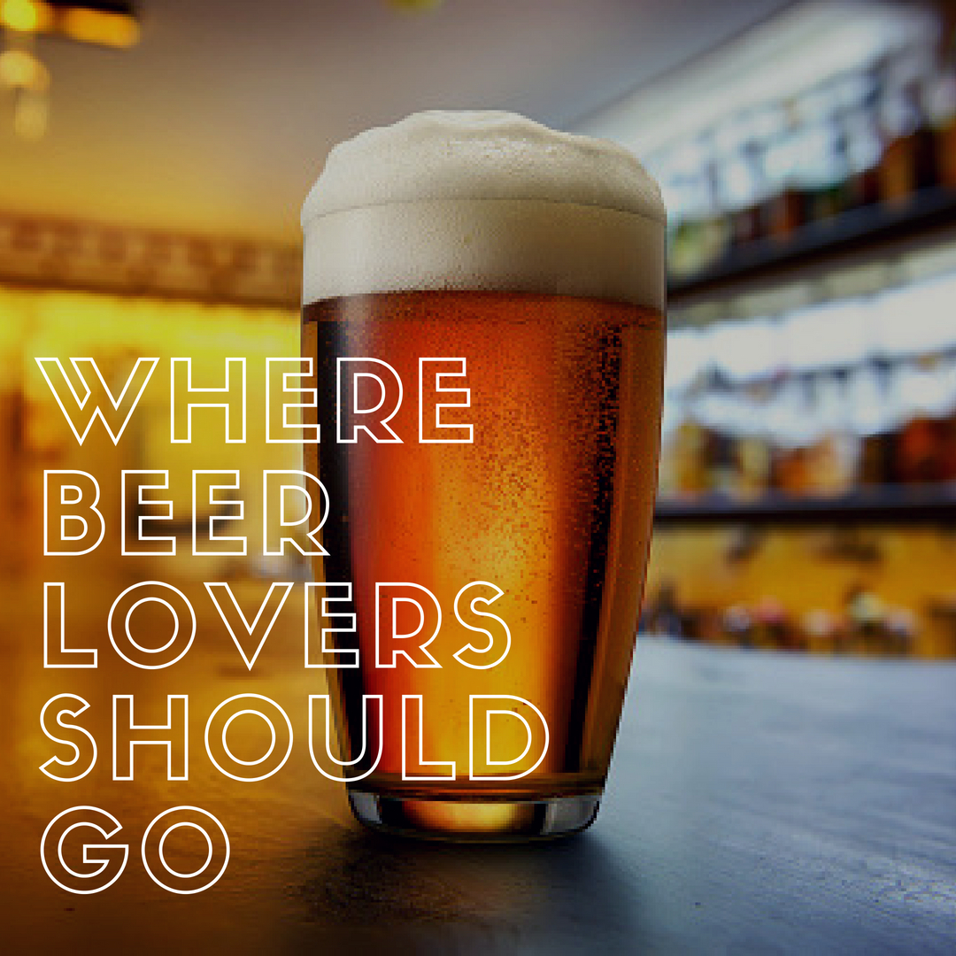 Where Beer Lovers Should Go
